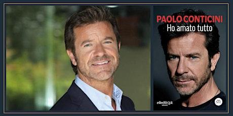 """PAOLO CONTICINI """"Ho amato tutto"""" (Ed. Elledibook - Pacini) biglietti"""