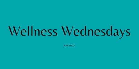 Wellness Wednesdays @ Brewed Coffee tickets