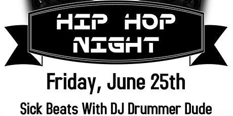 Hip Hop Night with DJ Drummer Dude tickets
