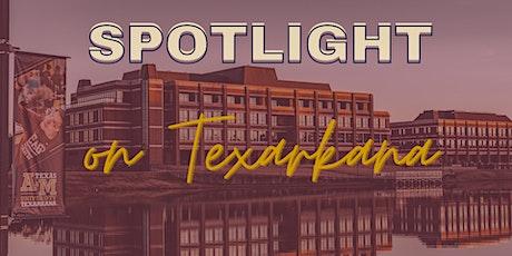 Spotlight on Texarkana 2021 tickets