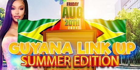 GUYANA LINK UP  SUMMER EDITION tickets