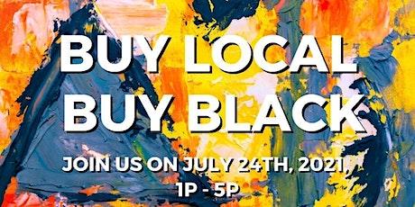 July  - Buy Local, Buy Black! Pop Up Shop! tickets