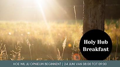 Holy Hub Breakfast - Hoe wil jij opnieuw beginnen? tickets