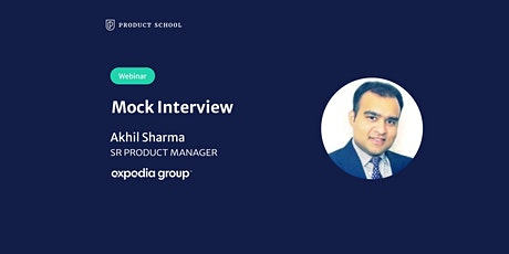 Webinar: Mock Interview with Expedia Sr Product Manager tickets
