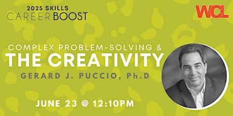 CAREER BOOST: Complex Problem-Solving & the Creativity (Dr. Gerard Puccio) tickets