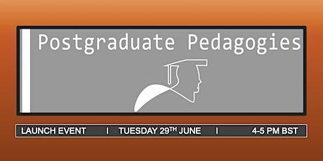 Postgraduate Pedagogies Launch Event tickets