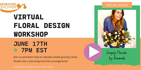 Operation Shower Happy Hour...In Bloom: Virtual Floral Design Workshop! tickets