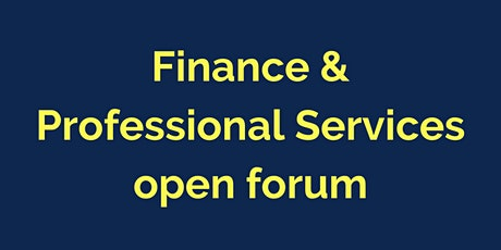 Finance & Professional Services Open Forum tickets