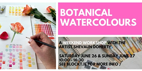 Botanical Watercolours Weekend Workshop with Shevaun Doherty @ BLOCK T tickets