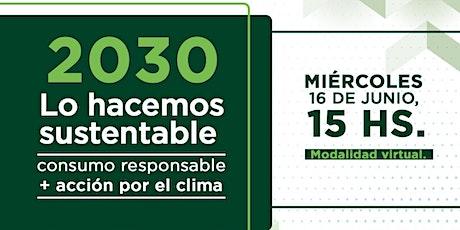 2030 Lo Hacemos Sustentable | Consumo Responsable y Acción por el Clima entradas