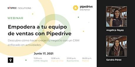 Empodera a tu equipo de ventas con Pipedrive entradas