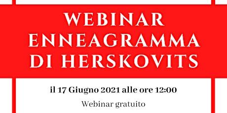 """Webinar Gratuito """"Enneagramma di Herskovits"""" biglietti"""