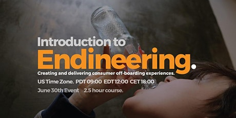 Introduction to Endineering. Creating consumer off-boarding experiences. tickets