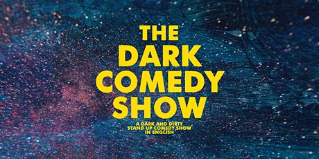 THE DARK COMEDY SHOW • Stand Up in English tickets