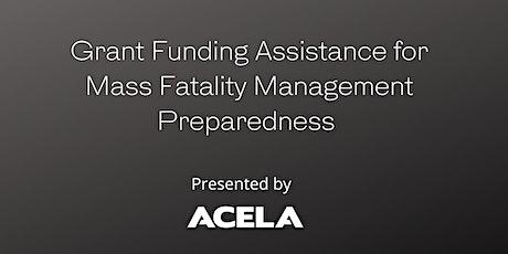 Mass Fatality Management Preparedness Grant Funding Assistance tickets