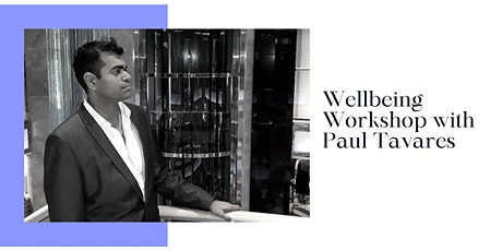 Wellbeing Workshop with Paul Tavares tickets