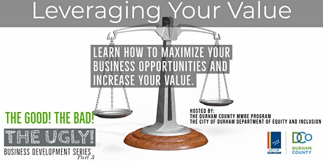 The Good, The Bad, The Ugly- Leveraging Your Value for Business Success biglietti
