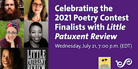 Celebrating the 2021 Poetry Contest Finalists with Little Patuxent Review tickets