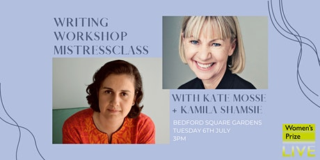 Mistressclass Writing Workshop with Kate Mosse + Kamila Shamsie tickets