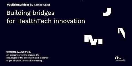 Building bridges for HealthTech innovation entradas