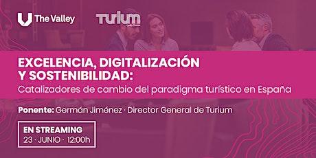 Excelencia, digitalización y sostenibilidad en el sector turístico entradas