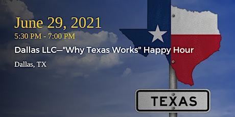 """Dallas LLC—""""Why Texas Works"""" Happy Hour tickets"""