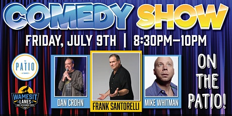 Wamesit  Comedy Series on the Patio! - July 9th tickets