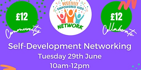 ONLINE SELF-DEVELOPMENT NETWORKING with Positively Empowered Kids JUNE 2021 tickets