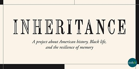Black Life and National Memory with The Atlantic's Inheritance Project tickets