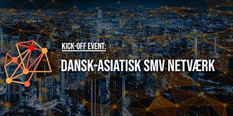 Kick-off event: Dansk-Asiatisk SMV Netværk tickets