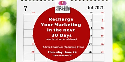 Recharge Your Marketing in the Next 30 Days