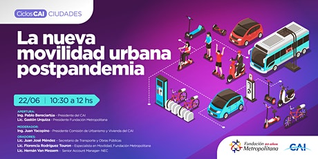 #CharlasCAI La nueva movilidad urbana postpandemia entradas