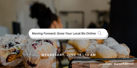 Moving Forward: Grow Your Local Biz Online tickets