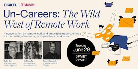 Un-Careers: The Wild West of Remote Work entradas