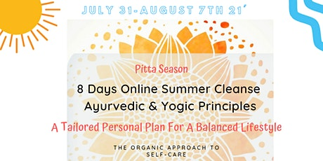 8 Days Oline Summer Cleanse according to the Ayurvedic & Yogic principles tickets