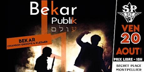 BEKAR @ Secret Place billets