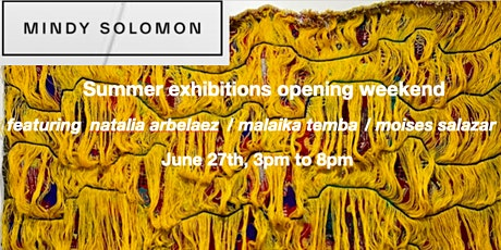 Summer exhibitions: opening weekend @ The Mindy Solomon Gallery tickets
