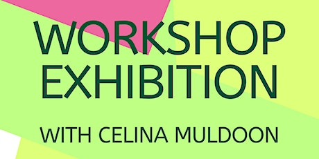 Ark Life Workshop Exhibition  with Celina Muldoon tickets
