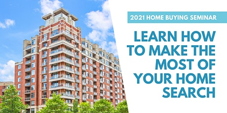 2021 Home Buying Seminar: Learn How to Make the Most of Your Home Search! tickets