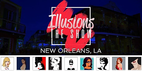 Illusions The Drag Queen Show New Orleans - Drag Queen Dinner Show - NOLA tickets