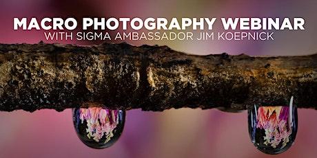 Macro Photography Webinar with Sigma Ambassador Jim Koepnick (Online) tickets