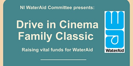 Drive in Cinema Family Event in aid of WaterAid tickets
