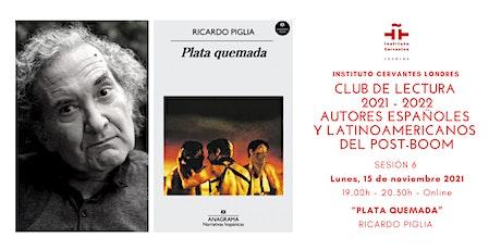Club de lectura - Sesión 6 - Online-  Ricardo Piglia entradas