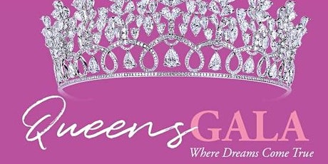 Queens Gala ~ Where Dreams Come True ~ Benefitting Make-A-Wish of South MS tickets