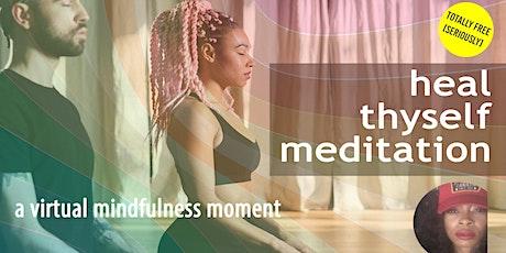 HEAL THYSELF MEDITATION tickets