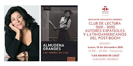 Club de lectura - Sesión 7 - Presencial - Almudena Grandes tickets