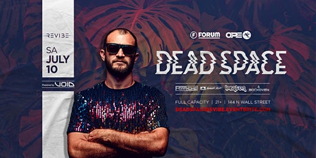 DEAD SPACE  presented by REVIBE at The Forum tickets