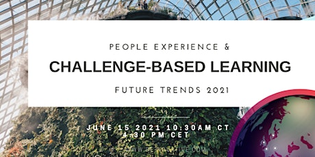 Future Trends 2021: People Experience & Challenge-based learning tickets