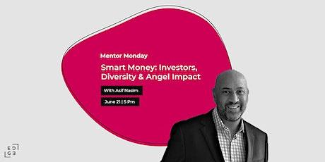 Mentor Monday | Smart Money: Investors, Diversity and Angel Impact tickets