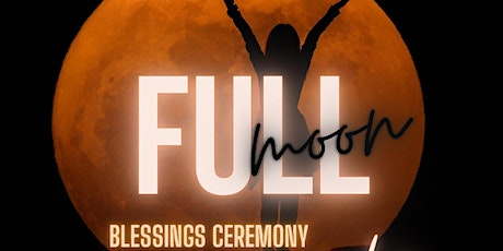 Full Moon Blessings Ceremony @ Cosecha Healing Arts Space tickets